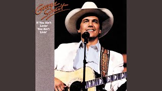 George Strait If You Ain't Lovin' (You Ain't Livin')
