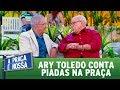 Ary Toledo Conta Piadas Na Praça | A Praça é Nossa (05/10/17)
