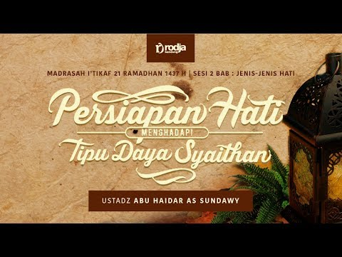 PERSIAPAN HATI MENGHADAPI TIPU DAYA SYAITHAN | Ustadz Abu Haidar As Sundawy