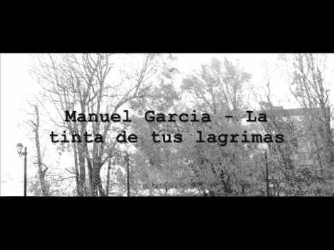 Manuel Garcia - La Tinta De Tus Lágrimas