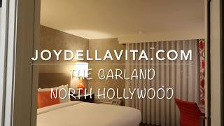 The Garland North Hollywood Los Angeles Hotel Room Tour | JoyDellaVita Travelblog