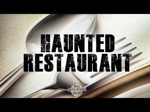 Haunted Restaurant | Ghost Stories, Paranormal, Supernatural, Hauntings, Horror
