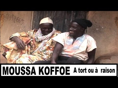 Moussa Koffoe 'A tort ou à raison '