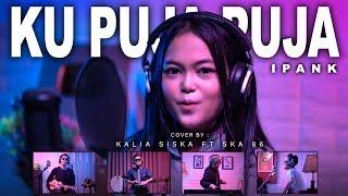 Download lagu KU PUJA PUJA | DJ KENTRUNG | KALIA SISKA ft SKA 86