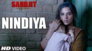 SARBJIT : NINDIYA Video Song   Arijit Singh   Aishwarya Rai Bachchan, Randeep Hooda, Richa Chadda