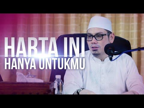 Kajian Islam  - Hartaku Hanya Untukmu - Ustadz Ahmad Zaenuddin, Lc
