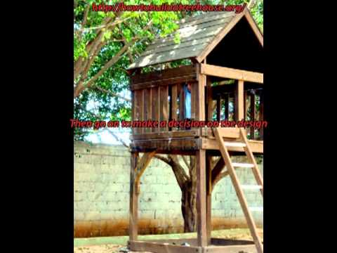 How to Build a Treehouse - Various reliable Tree House plans