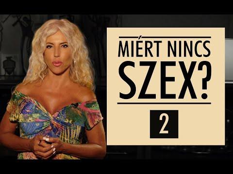 Miért nincs szex? II. - SZEXKLUZÍV - Hevesi Kriszta