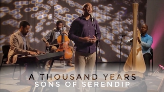 A Thousand Years Sons Of Serendip