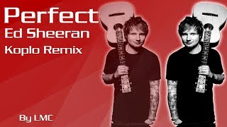 Perfect - Ed Sheeran [Koplo Remix]
