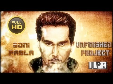 SONI PABLA - UNFINISHED PROJECT - SONI PABLA - OFFICIAL VIDEO...