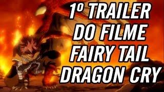 1º TRAILER DO FILME DE FAIRY TAIL: DRAGON CRY