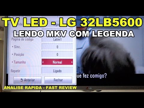 TV LG 32LB5600 teste MKV e Legenda