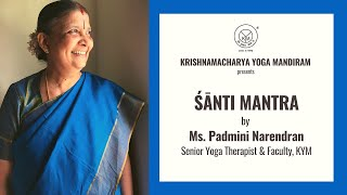 Śānti Mantra by Ms. Padmini Narendran, Senior Yoga Therapist & Faculty, KYM