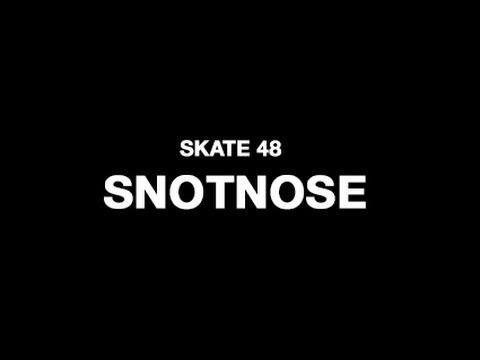 Snotnose - SKATE48 2014