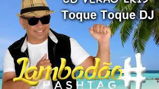 Toque Toque DJ - Lambadão Hashtag CD Verão 2k19