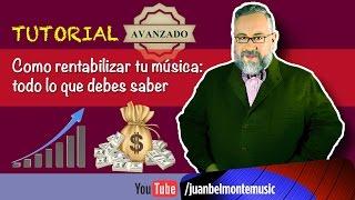 Tutorial: Como rentabilizar mi música