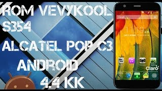 REVIEW DE LA ROM  VERYKOOL 4.4 KK •[ALCATEL POP C3]