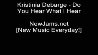 Watch Kristinia Debarge Do You Hear What I Hear video