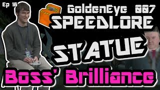 STATUE SPEEDLORE - Boss' Brilliance (GoldenEye 007)