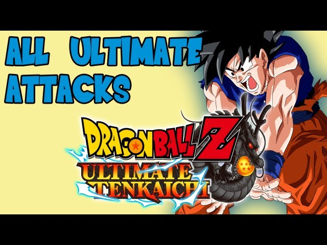 Dragon Ball Z Ultimate Tenkaichi - All Ultimate Attacks 【HD】