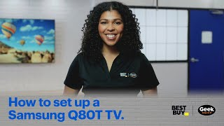 01. Tech Tips: How to set up a Samsung Q80T TV.
