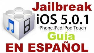 iOS 5.0.1 Jailbreak para iPhone, iPod T. y iPad en ESPAÑOL iTUTORIAL