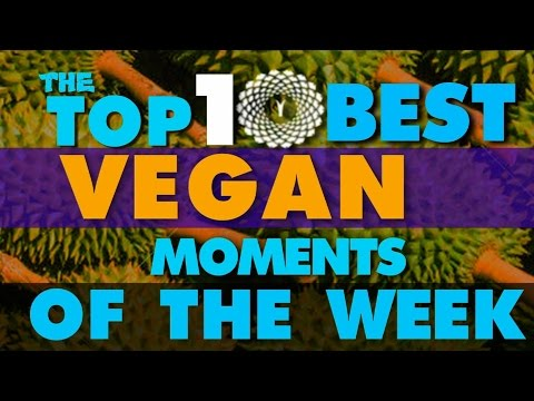 THE TOP 10 BEST VEGAN YOUTUBE MOMENTS THIS WEEK ~ EPISODE 005