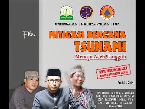 Film Mitigasi Bencana Tsunami Versi Komedi Aceh Eumpang Breuh video