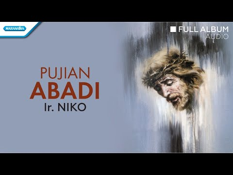Pujian Abadi - Ir. Niko (Audio full album)
