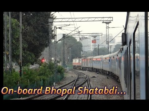 On Board Bhopal (Habibganj) Shatabdi Express : 150 kmph Rampage INDIAN RAILWAYS