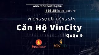 [VinCity Quận 9] - Tổng hợp các phóng sự về VinCity - Vingroup! Tại sao nên đầu tư ngay bây giờ?