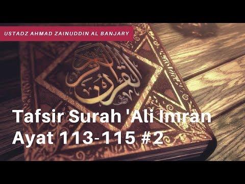 Tafsir Surah 'Ali Imran Ayat 113-115 #2 - Ustadz Ahmad Zainuddin Al Banjary