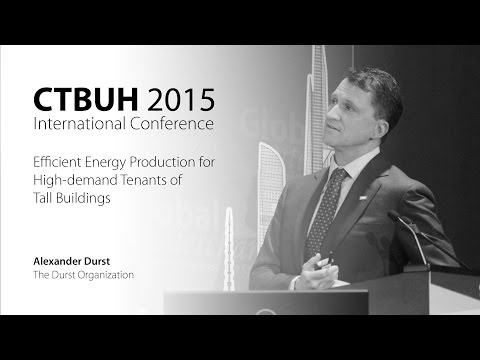 "CTBUH 2015 New York Conference - Alexander Durst, ""Energy Production for High-demand Tenants"""