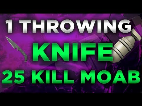 1 Throwing Knife, 25 Kills = BEST MOAB EVER!