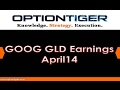 GOOG-GLD-Earnings-April14 by Options Trading expert Hari Swaminathan