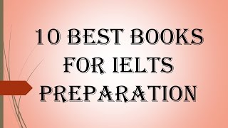 10 best books for IELTS Preparation