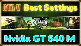 GTA 5 ● Gameplay + Best Settings [Nvidia GT 640 M]