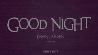 GOODNIGHT - Dreamcatcher (male key)| Chim's Butt