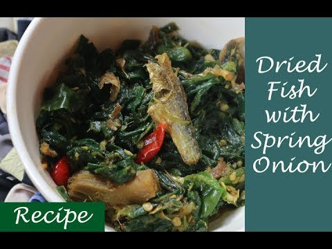 Spring Onion with Dried Fish | Garo Dish