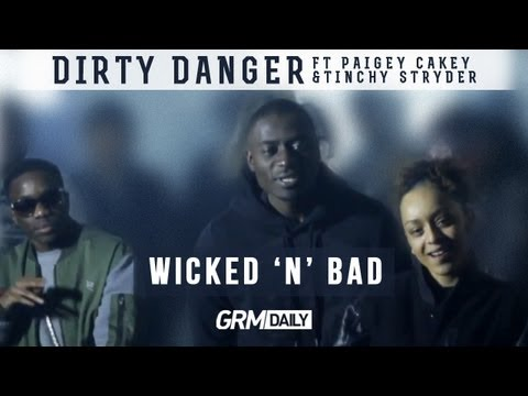 Dirty Danger Ft Paigey Cakey  & Tinchy Stryder - Wicked N Bad (Official Video) [GRM DAILY]