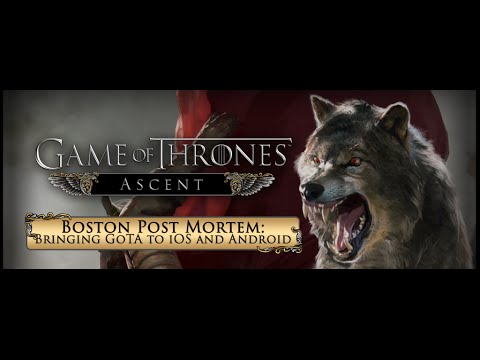 Boston Post Mortem: December Meeting – Disruptor Beam on Bringing Game of Thrones Ascent to Mobile