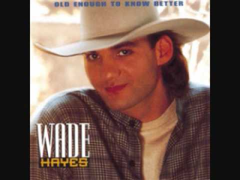 Wade Hayes - Steady As She Goes
