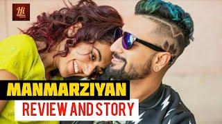 Manmarziyan Review and Story