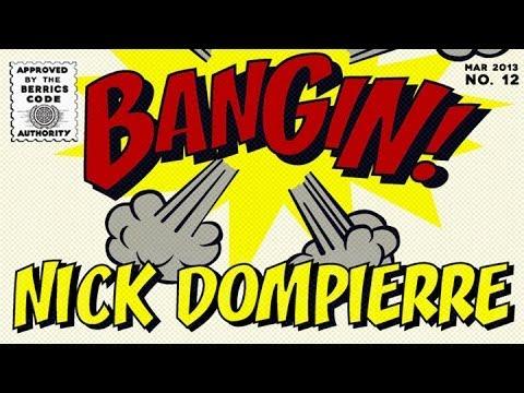 Nick Dompierre - Bangin!