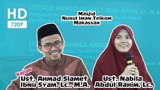 [HD] Kajian FULL Ustadz Slamet & Ustadzah Nabila di Masjid Nurul Iman Telkom (12-11-2017)