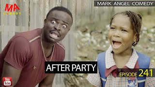 AFTER PARTY (Mark Angel Comedy) (Episode 241)