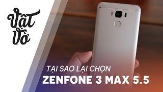 Vật Vờ| Tại sao lại chọn Zenfone 3 Max 5.5 trong tầm trung?