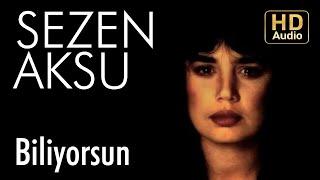 Sezen Aksu - Biliyorsun ( Audio)