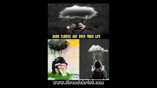 Dark Clouds Are Over Your Life